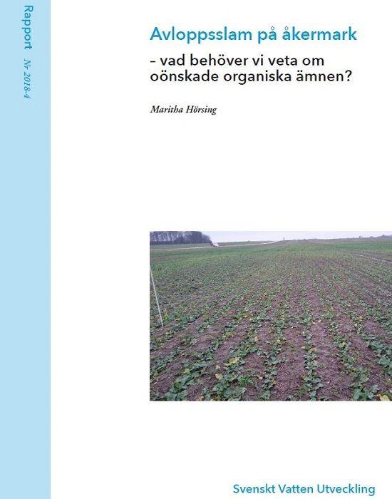 Avloppsslam på åkermark – vad behöver vi veta om oönskade organiska ämnen?