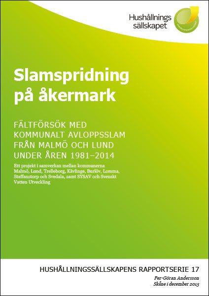 Slamspridning på åkermark – Fältförsök med kommunalt avloppsslam från Malmö och Lund under åren 1981–2014