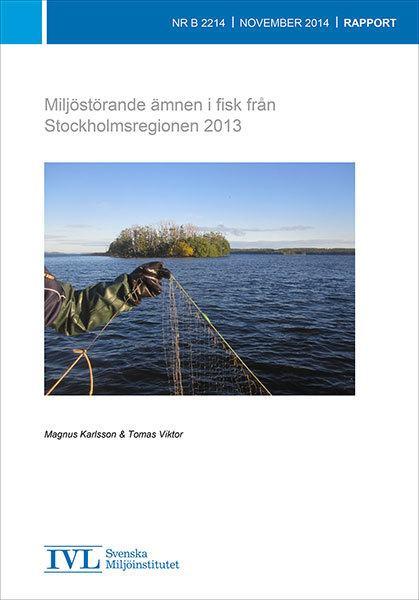 Miljöstörande ämnen i fisk från Stockholmsregionen 2013