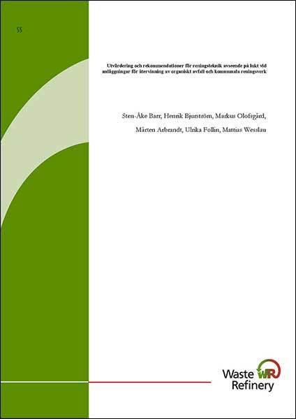 Utvärdering och rekommendationer för reningsteknik avseende på lukt vid anläggningar för återvinning av organiskt avfall och kommunala reningsverk