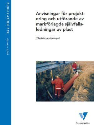 Anvisningar för projektering och utförande av markförlagda självfallsledningar av plast