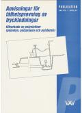 Anvisningar för täthetsprovning av tryckledningartillverkade av polyolefiner. VAV P78