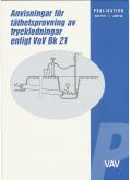 Anvisningar för täthetsprovning av tryckledningar enligt VoV Bk 21. VAV P79