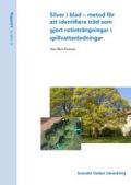 Silver i blad – metod för att identifiera träd som gjort rotinträngningar i spillvattenledningar