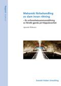 Mekanisk förbehandling av slam innan rötning – En erfarenhetssammanställning av försök gjorda på Käppalaverket
