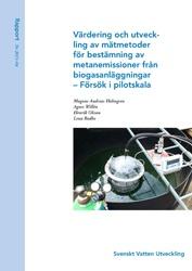 Värdering och utveckling av mätmetoder för bestämning av metanemissioner från biogasanläggningar – Försök i pilotskala