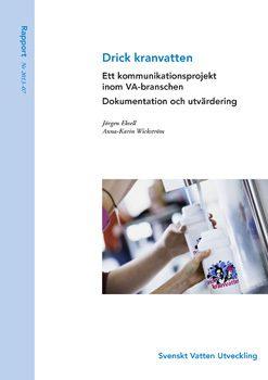Drick kranvatten – ett kommunikationsprojekt inom VA-branschen. Dokumentation och utvärdering