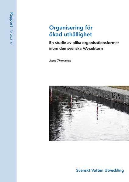 Organisering för ökad uthållighet – En studie av olika organisationsformer inom den svenska VA-sektorn