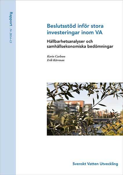 Beslutsstöd inför stora investeringar inom VA – hållbarhetsanalyser och samhällsekonomiska bedömningar