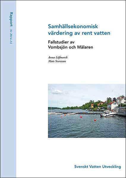 Samhällsekonomisk värdering av rent vatten – fallstudier av Vombsjön och Mälaren