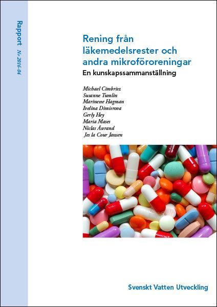 Rening från läkemedelsrester och andra mikroföroreningar – en kunskapssammanställning