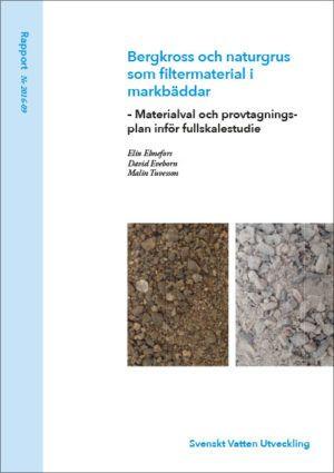 Bergkross och naturgrus som filtermaterial i markbäddar – Materialval och provtagningsplan inför fullskalestudie
