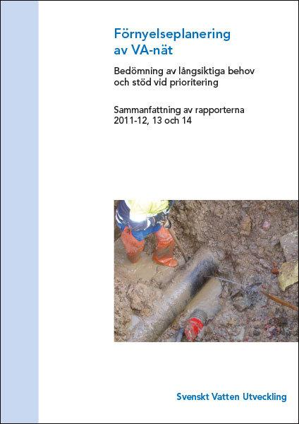 Förnyelseplanering av VA-nät (sammanfattning av rapporterna 2011-12