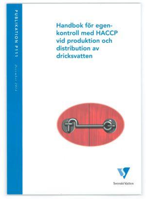 Handbok för egenkontroll med HACCP vid produktion och distribution av dricksvatten
