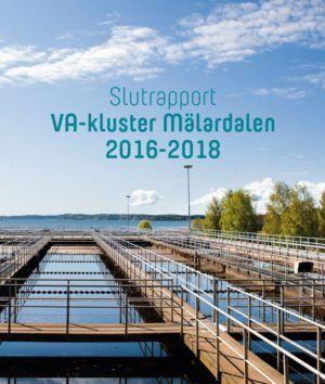 Slutrapport VA-kluster Mälardalen 2016-2018