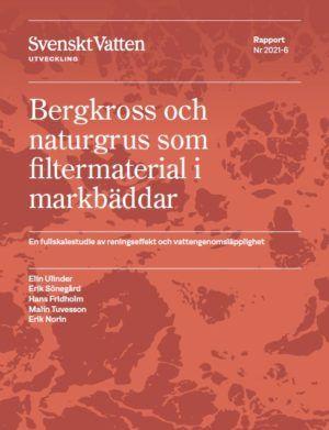 Bergkross och naturgrus som filtermaterial i markbäddar