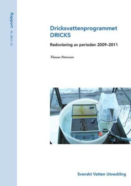 Dricksvattenprogrammet DRICKS – redovisning av perioden 2009–2011